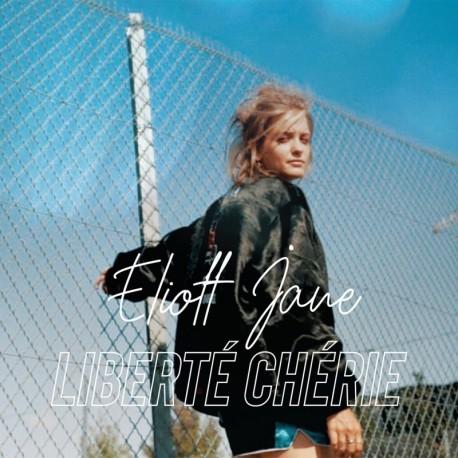 LIBERTE CHERIE - ELIOTT JANE