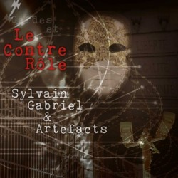 GARDES ET LE CONTRE RÔLE - SYLVAIN GABRIEL / ARTEFACTS