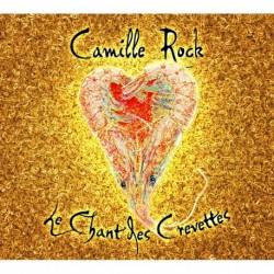 LE CHANT DES CREVETTES - CAMILLE ROCK