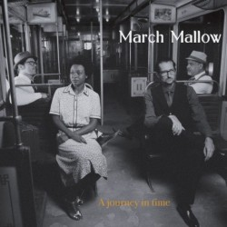 A JOURNEY IN TIME - MARCH MALLOW