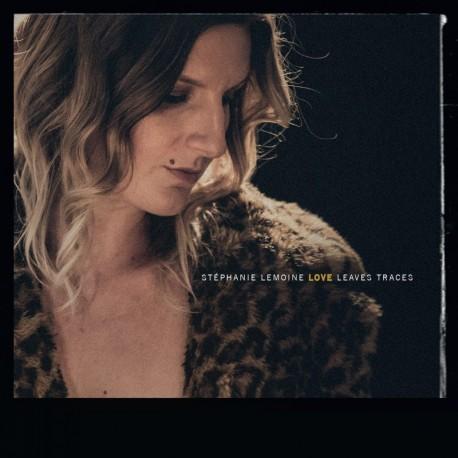 LOVE LEAVES TRACES - STEPHANIE LEMOINE