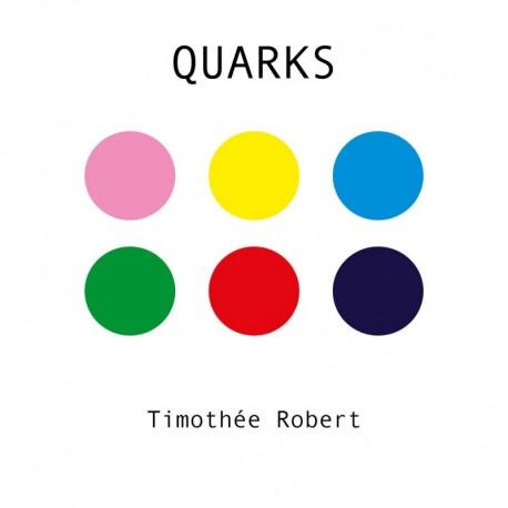 QUARKS - TIMOTHEE ROBERT