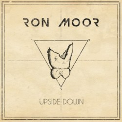 UPSIDE DOWN - RON MOOR