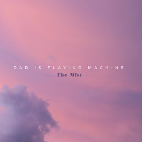 THE MIST - DAD IS PLAYING MACHINE