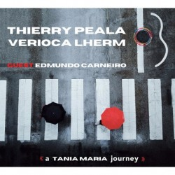 A TANIA MARIA JOURNEY - THIERRY PEALA / VERIOCA LHERM