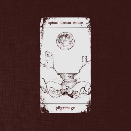 PILGRIMAGE - OPIUM DREAM ESTATE