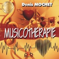 LA MUSICOTHERAPIE - DENIS MOCHET