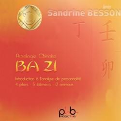 ASTROLOGIE CHINOISE BA ZI INTRODUCTION À L'ANALYSE DE PERSONNALITÉ - SANDRINE BESSON