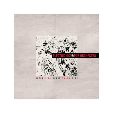 SUPER HERO GRAND SMASH CLUB - ELECTRIC OCTOPUS ORCHESTRA