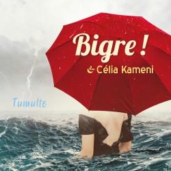 TUMULTE - BIGRE / CELIA KAMENI