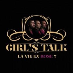 LA VIE EN ROSE ? - GIR S TALK