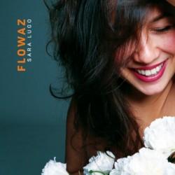 FLOWAZ - SARA LUGO