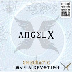 ENIGMATIC LOVE & DEVOTION - ANGEL X