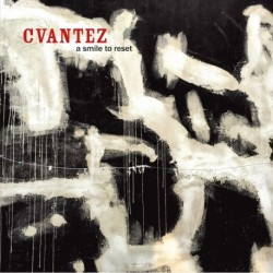 A SMILE TO RESET - CVANTEZ