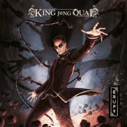 ERUPT - KING JONG OUAI