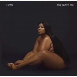CUZ I LOVE YOU - LIZZO