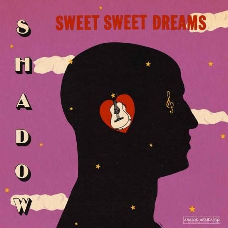 SWEET SWEET DREAMS - SHADOW