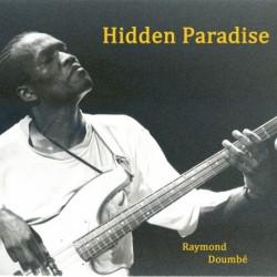 HIDDEN PARADISE - RAYMOND DOUMBE