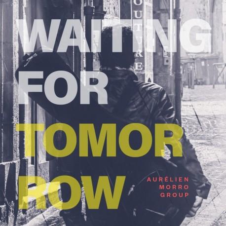 WAITING FOR TOMORROW - AURELIEN MORRO GROUP