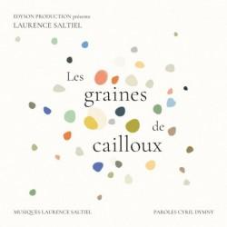 LES GRAINES DE CAILLOUX - LAURENCE SALTIEL