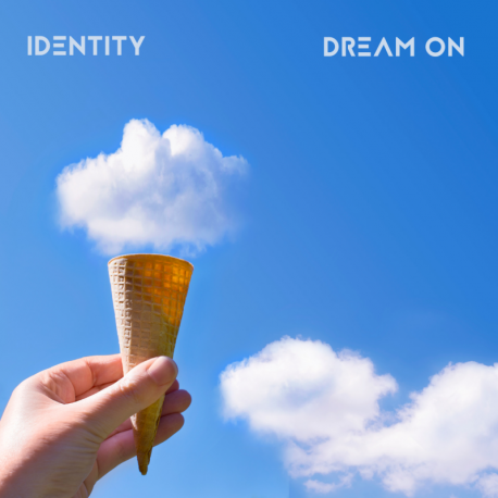 DREAM ON - IDENTITY