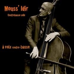 À VOIX CONTRE-BASSE - MOUSS IDIR