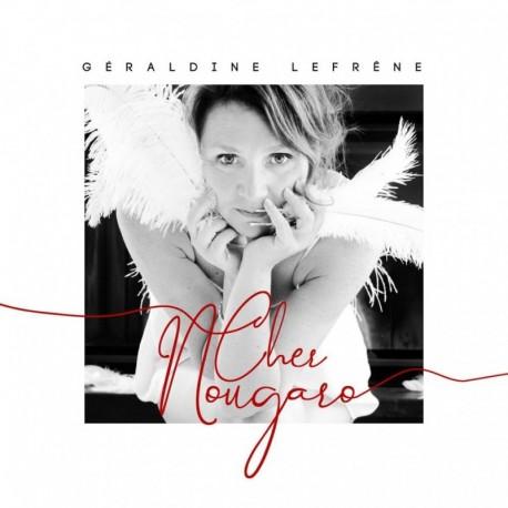 CHER NOUGARO - GERALDINE LEFRENE
