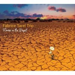 FLOWER IN THE DESERT - FABRICE TAREL TRIO