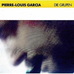 DIE GRUPEN - PIERRE LOUIS GARCIA