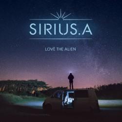 LOVE THE ALIEN - SIRIUS A