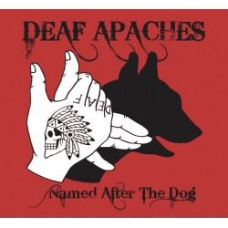 NAMED AFTER THE DOG - DEAF APACHES