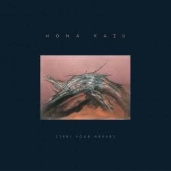 STEEL YOUR NERVES - MONA KAZU