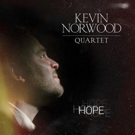 HOPE - KEVIN NORWOOD QUARTET
