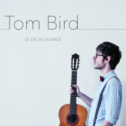 TOM BIRD - Le Cri Du Silence (CD)