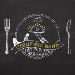 BIG BAND DE L'OEUF - Petits Plats pour Grand Ensemble (CD)