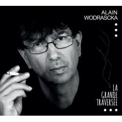 ALAIN WODRASCKA - La grande traversée (CD)